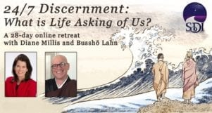 24/7 Discernment: A 28-day Online Retreat with Diane Millis and Bussho Lahn – Recorded